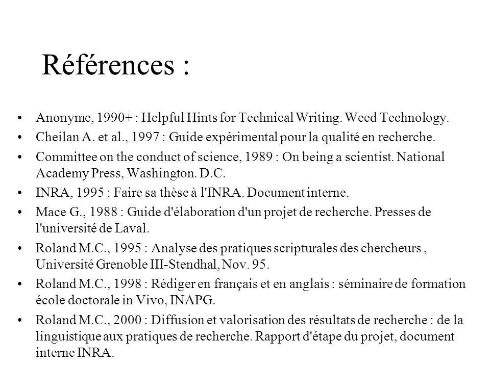 Références : Anonyme, 1990+ : Helpful Hints for Technical Writing. Weed Technology. Cheilan A. et al., 1997 : Guide expérimental pour la qualité en re