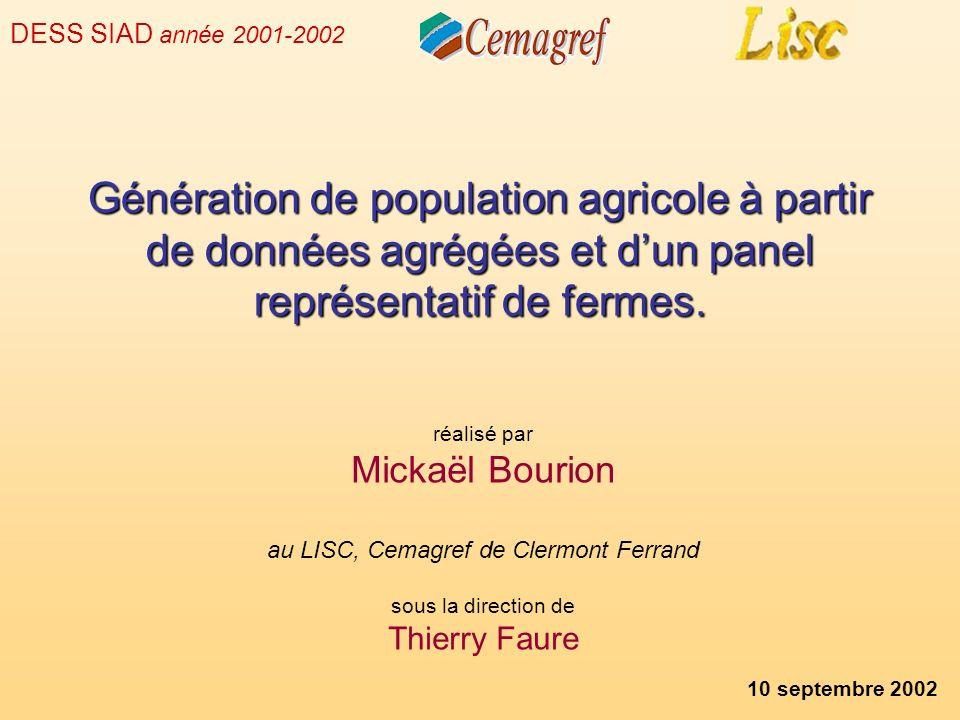 Génération de population agricole à partir de données agrégées et dun panel représentatif de fermes. réalisé par Mickaël Bourion au LISC, Cemagref de