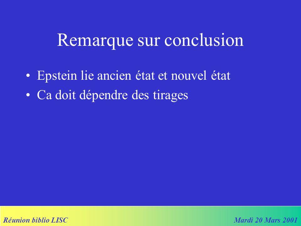 Réunion biblio LISCMardi 20 Mars 2001 Remarque sur conclusion Epstein lie ancien état et nouvel état Ca doit dépendre des tirages