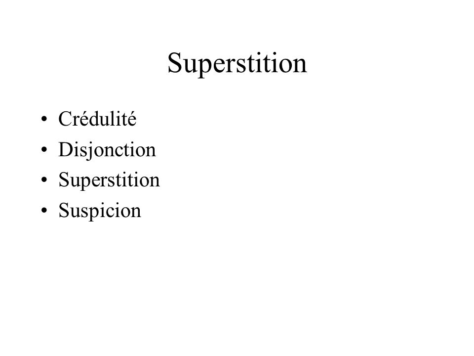 Superstition Crédulité Disjonction Superstition Suspicion