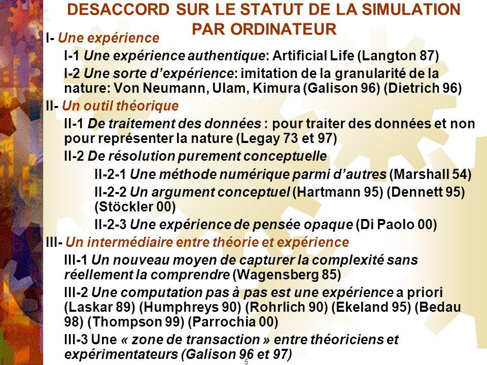 DESACCORD SUR LE STATUT DE LA SIMULATION PAR ORDINATEUR I- Une expérience I-1 Une expérience authentique: Artificial Life (Langton 87) I-2 Une sorte d