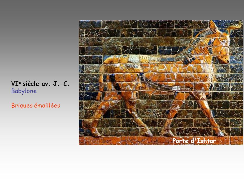 VI e siècle av. J.-C. Babylone Briques émaillées Porte d'Ishtar