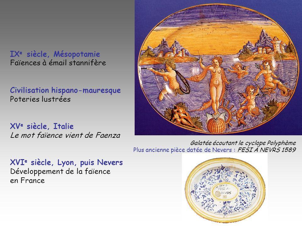 IX e siècle, Mésopotamie Faïences à émail stannifère Civilisation hispano-mauresque Poteries lustrées XV e siècle, Italie Le mot faïence vient de Faen