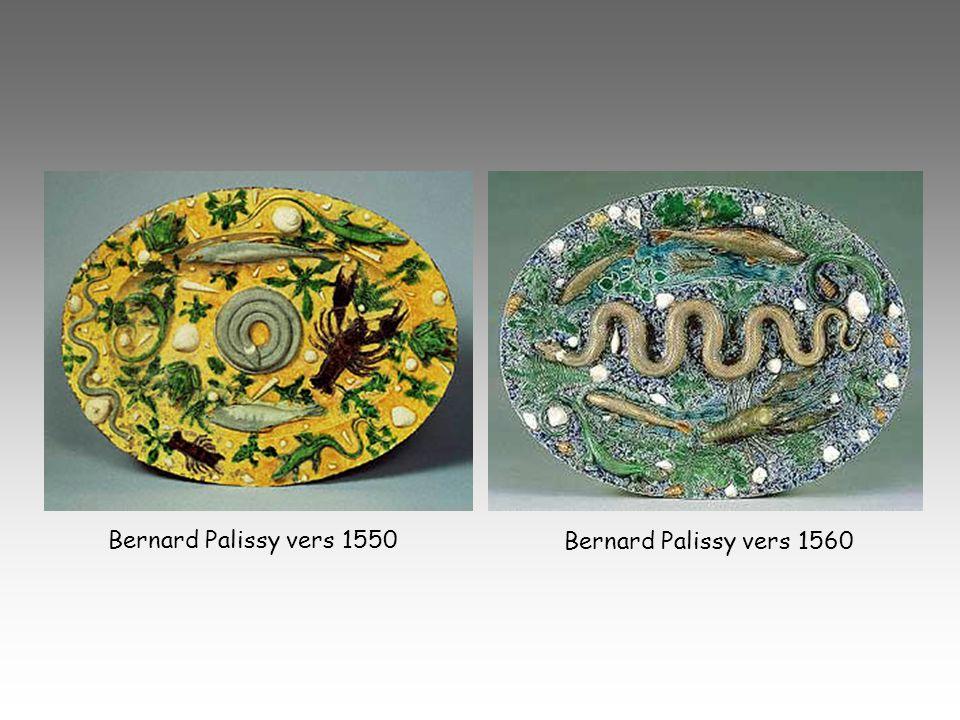 Bernard Palissy vers 1560 Bernard Palissy vers 1550