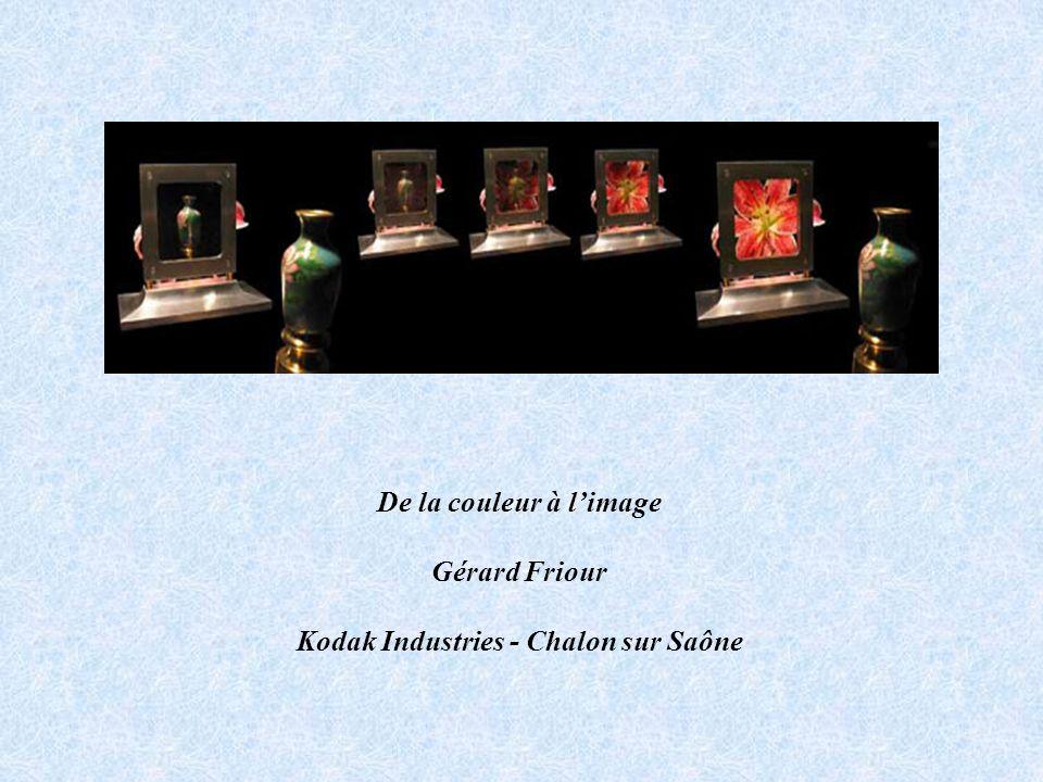 De la couleur à limage Gérard Friour Kodak Industries - Chalon sur Saône
