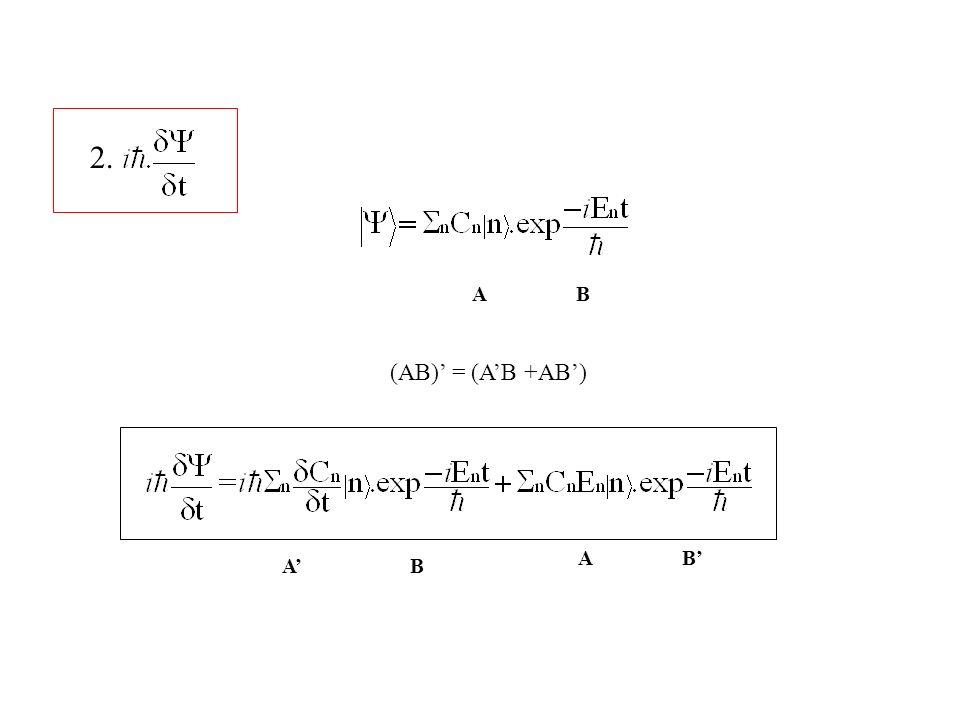 (AB) = (AB +AB) 2. AB AB AB