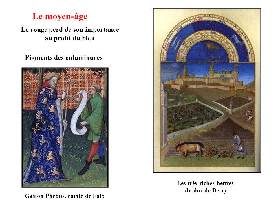Le moyen-âge Les très riches heures du duc de Berry Le rouge perd de son importance au profit du bleu Pigments des enluminures Gaston Phébus, comte de