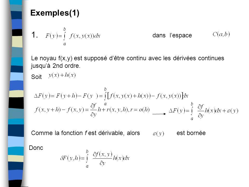 Exemples(1) 1. dans lespace Le noyau f(x,y) est supposé dêtre continu avec les dérivées continues jusquà 2nd ordre. Soit Comme la fonction f est dériv