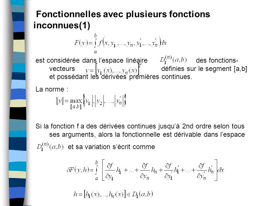 Fonctionnelles avec plusieurs fonctions inconnues(1) est considérée dans lespace linéaire des fonctions- vecteurs définies sur le segment [a,b] et pos