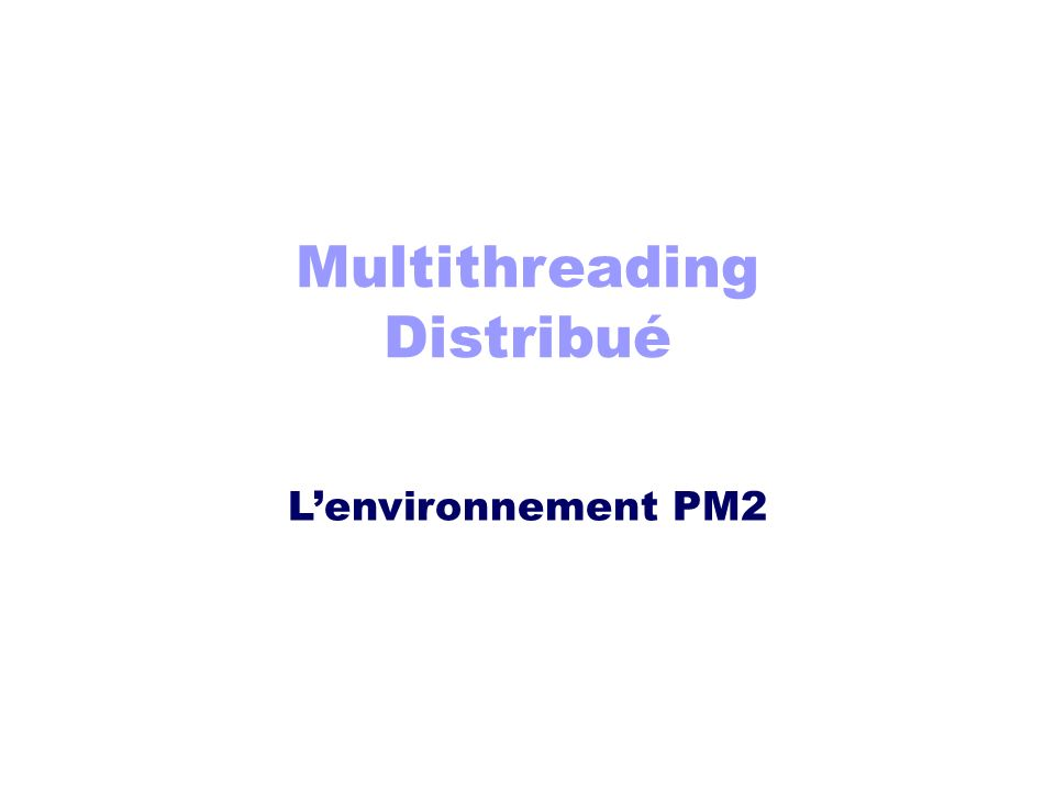 Multithreading Distribué Lenvironnement PM2