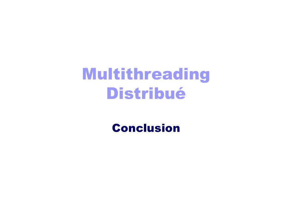 Multithreading Distribué Conclusion