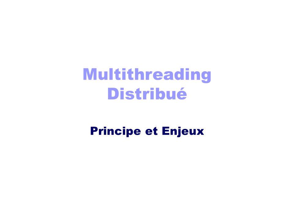 Multithreading Distribué Principe et Enjeux
