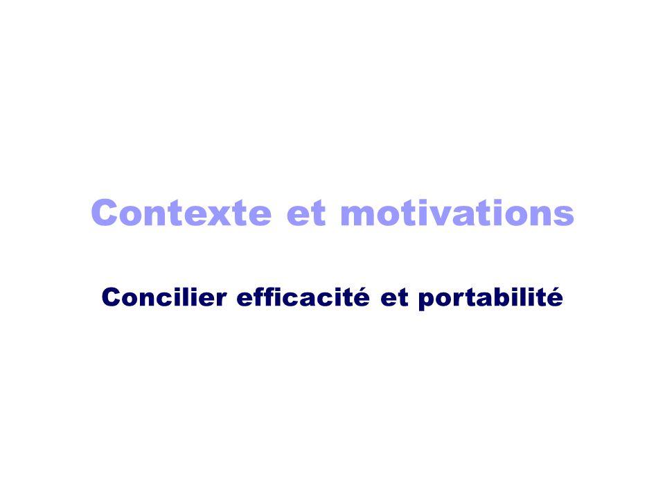 Contexte et motivations Concilier efficacité et portabilité