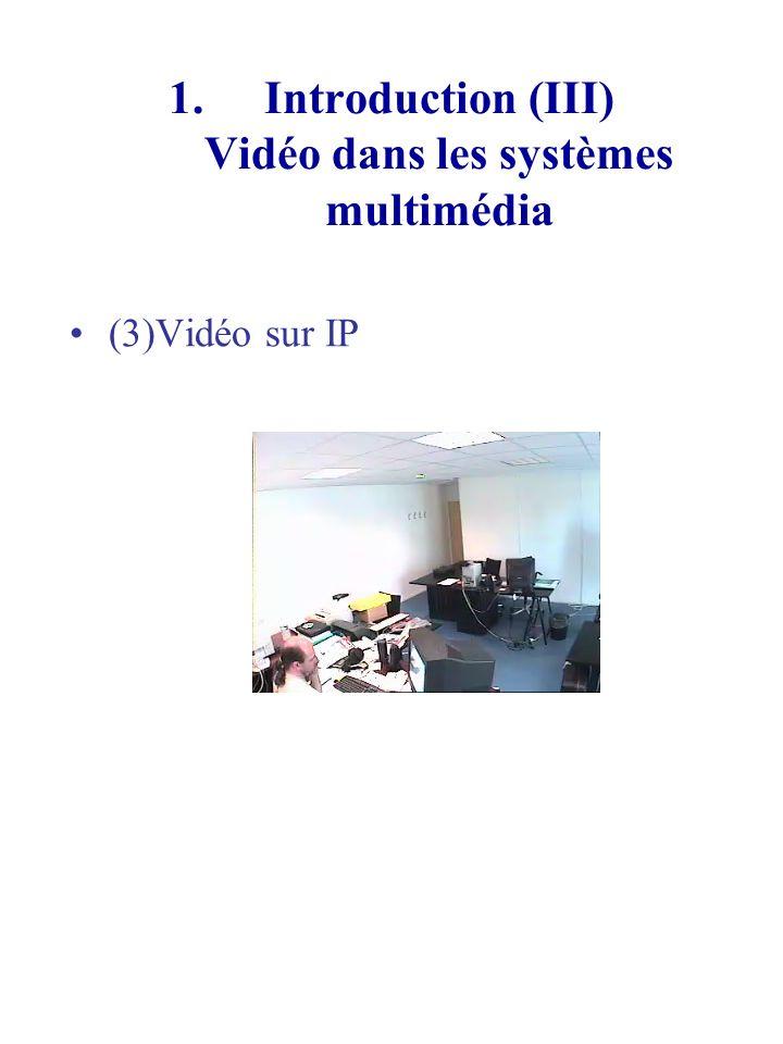 (4) Vidéo via sans file (5) Numérisation du patrimoine culturel – du bétacam au DVD (6) BD vidéo – archives demodemo (7) Production et post- production sous forme numérique 1.Introduction (IV) Vidéo dans les systèmes multimédia
