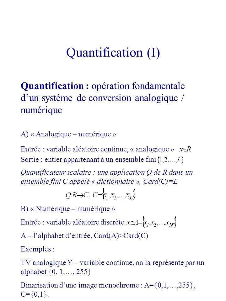 Quantification (I) Quantification : opération fondamentale dun système de conversion analogique / numérique A) « Analogique – numérique » Entrée : var