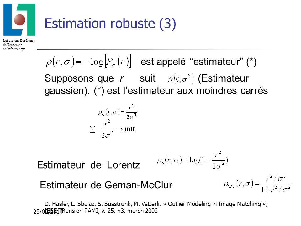Laboratoire Bordelais de Recherche en Informatique 23/02/2014 est appelé estimateur (*) Supposons que r suit (Estimateur gaussien). (*) est lestimateu