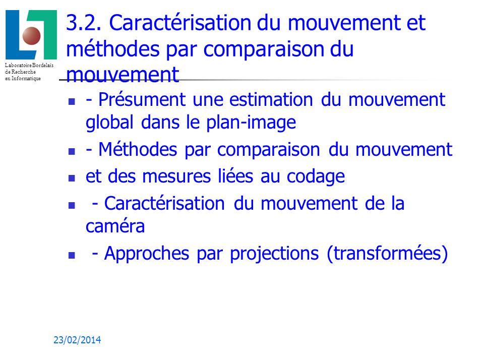 Laboratoire Bordelais de Recherche en Informatique 23/02/2014 3.2.