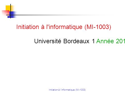 Initiation à linformatique (MI-1003) 2 Plan du cours 1.