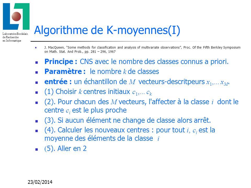 Laboratoire Bordelais de Recherche en Informatique 23/02/2014 Algorithme de K-moyennes(I) J.
