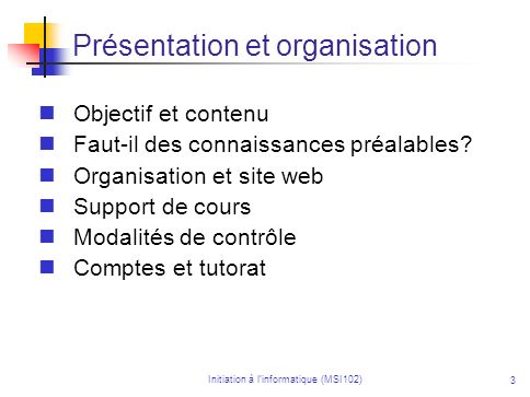 Initiation à linformatique (MSI102) Informatique: la vraie vie