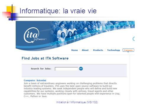 Initiation à linformatique (MSI102) Informatique: la vraie vie