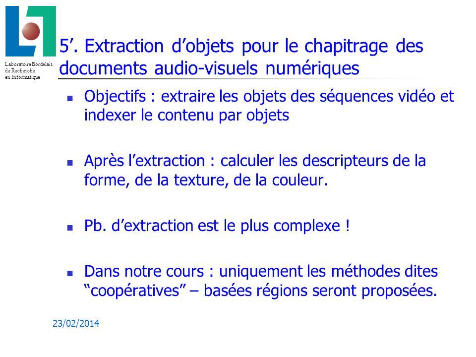 Laboratoire Bordelais de Recherche en Informatique 23/02/2014 5.