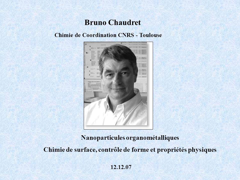 Bruno Chaudret Chimie de Coordination CNRS - Toulouse Nanoparticules organométalliques Chimie de surface, contrôle de forme et propriétés physiques 12