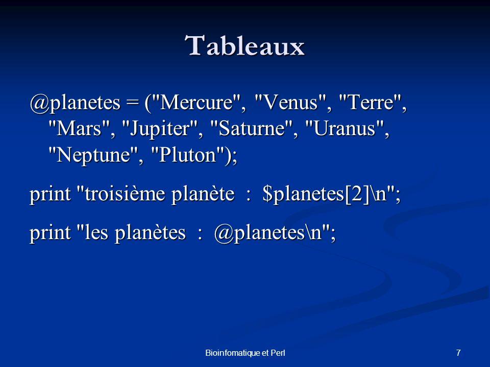 7Bioinfomatique et Perl Tableaux @planetes = (