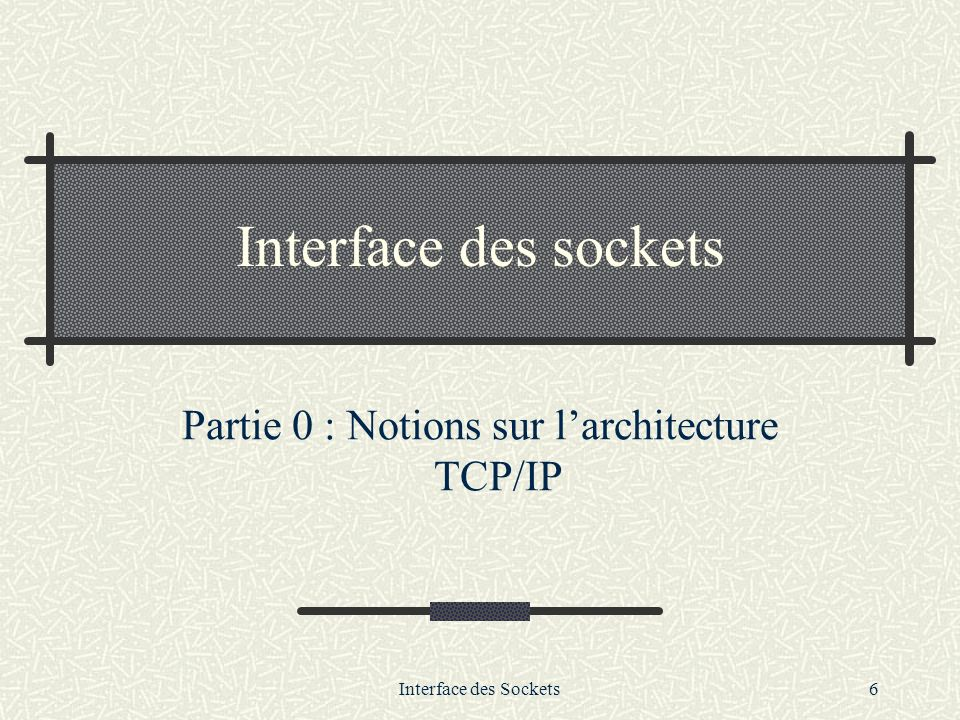 Interface des Sockets37 Exercice 3 : Simulation client/serveur d une caisse enregistreuse (suite) Le but de l exercice est d ajouter des fonctionnalités à cette application.