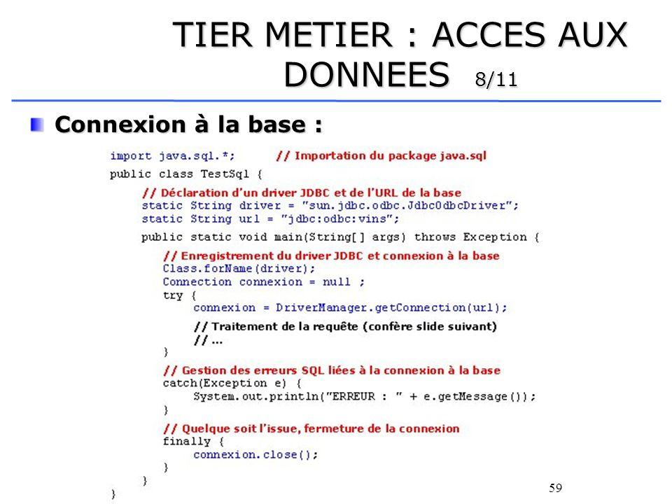 59 TIER METIER : ACCES AUX DONNEES 8/11 Connexion à la base :