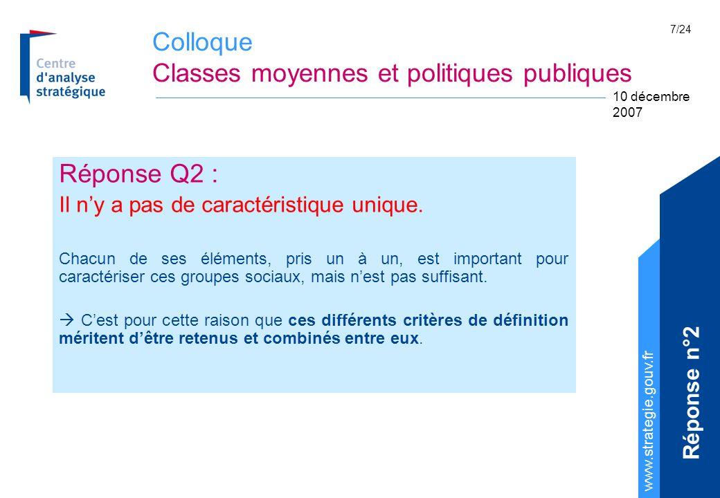 Colloque Classes moyennes et politiques publiques www.strategie.gouv.fr 10 décembre 2007 7/24 Réponse Q2 : Il ny a pas de caractéristique unique. Chac