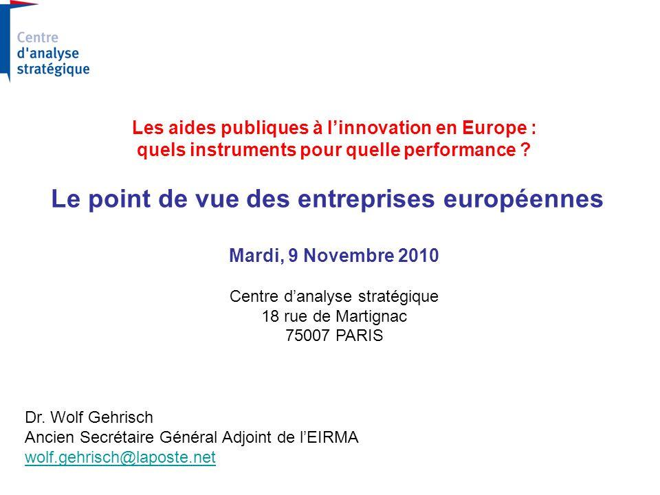 Les aides publiques à linnovation en Europe : quels instruments pour quelle performance ? Le point de vue des entreprises européennes Mardi, 9 Novembr