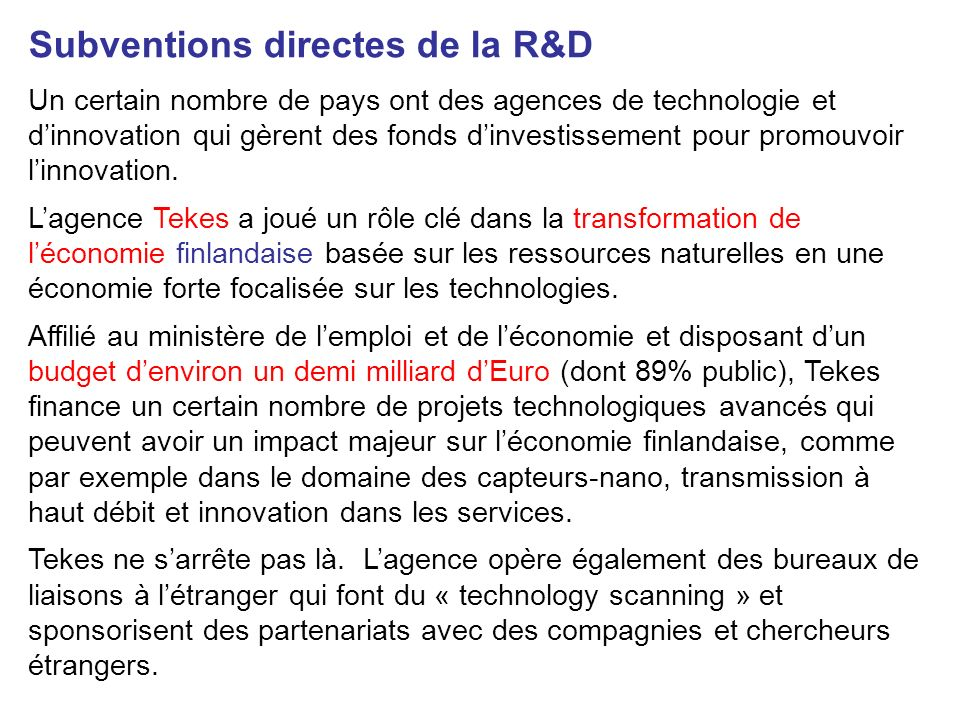 Subventions directes de la R&D Un certain nombre de pays ont des agences de technologie et dinnovation qui gèrent des fonds dinvestissement pour promo
