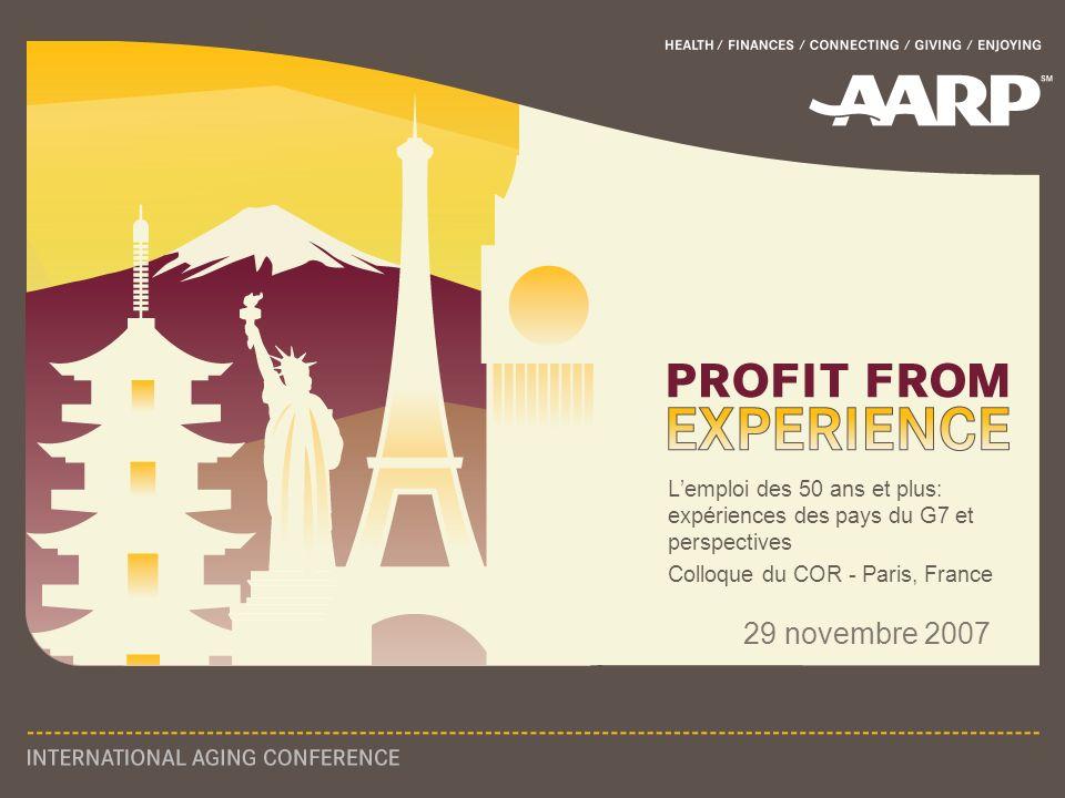 Lemploi des 50 ans et plus: expériences des pays du G7 et perspectives Colloque du COR - Paris, France 29 novembre 2007
