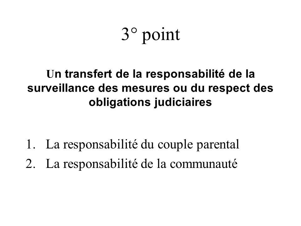 3° point U n transfert de la responsabilité de la surveillance des mesures ou du respect des obligations judiciaires 1.La responsabilité du couple par