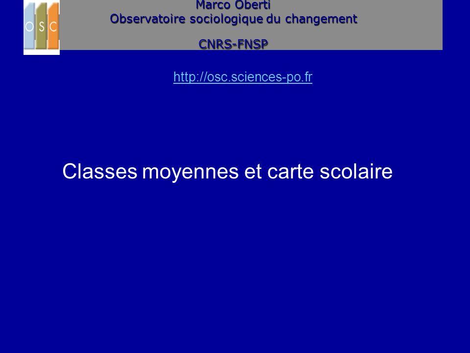 http://osc.sciences-po.fr Classes moyennes et carte scolaire Marco Oberti Observatoire sociologique du changement CNRS-FNSP