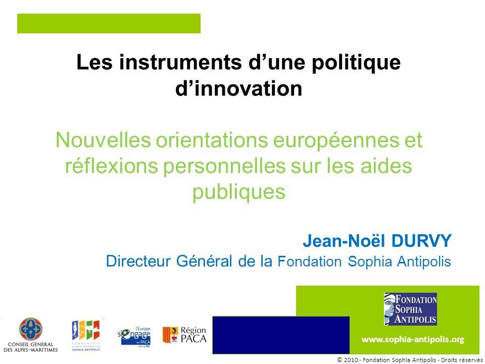 Nouvelles orientations européennes Adoption de la communication « Innovation Union » le 6 octobre 2010, 34 mesures pour les prochaines années….