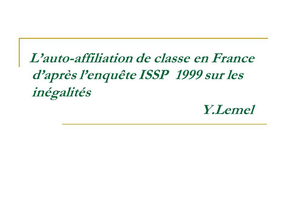 Lauto-affiliation de classe en France Y.Lemel daprès lenquête ISSP 1999 sur les inégalités