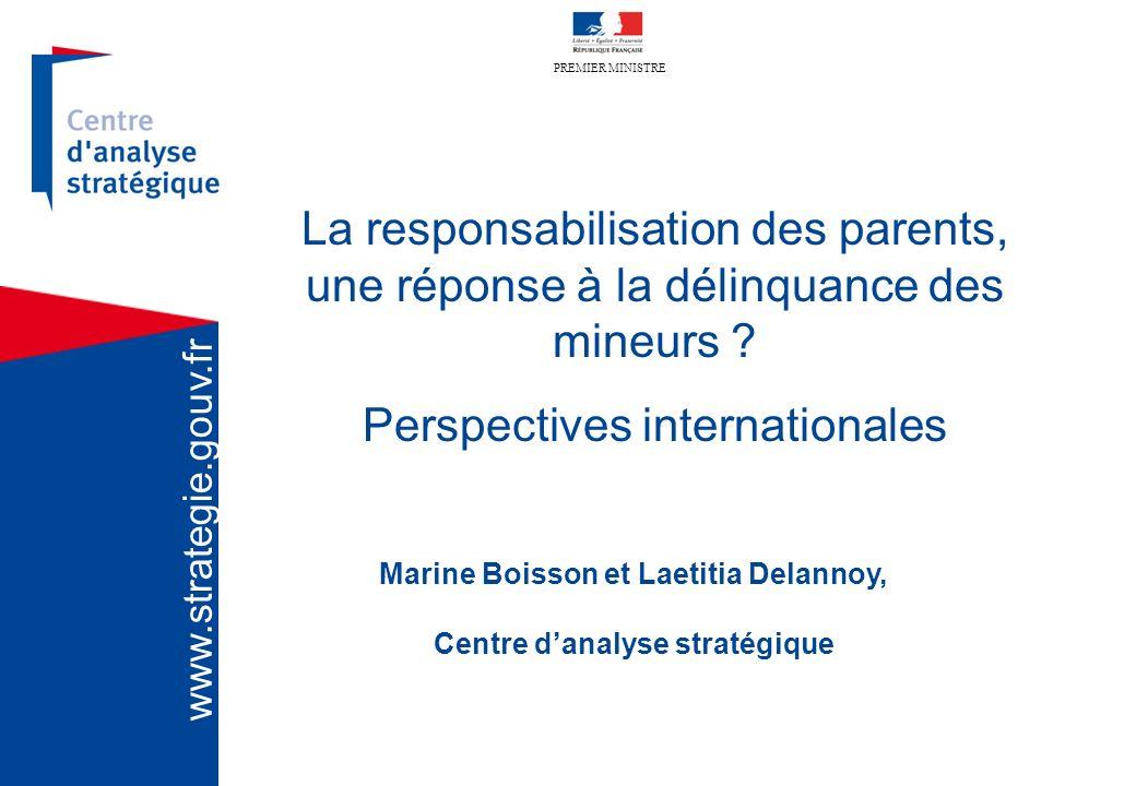 PREMIER MINISTRE www.strategie.gouv.fr La responsabilisation des parents, une réponse à la délinquance des mineurs ? Perspectives internationales Mari