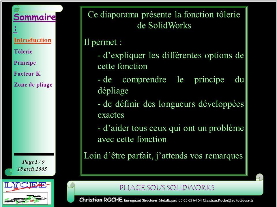 PLIAGE SOUS SOLIDWORKS Sommaire : Page 1 / 9 Christian ROCHE Christian ROCHE, Enseignant Structures Métalliques 05 65 63 64 54 Christian.Roche@ac-toul