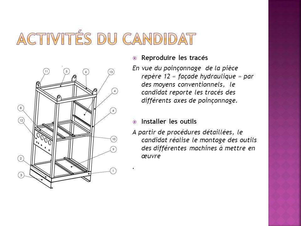 Reproduire les tracés En vue du poinçonnage de la pièce repère 12 « façade hydraulique » par des moyens conventionnels, le candidat reporte les tracés
