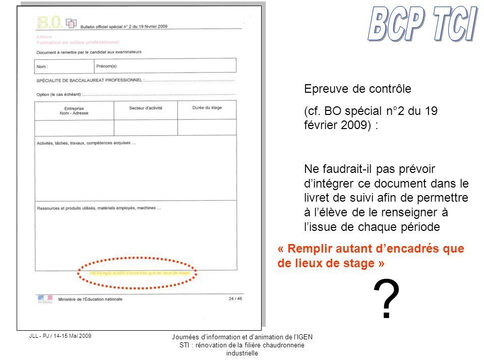 JLL - PJ / 14-15 Mai 2009 Journées d'information et d'animation de l'IGEN STI : rénovation de la filière chaudronnerie industrielle Epreuve de contrôl