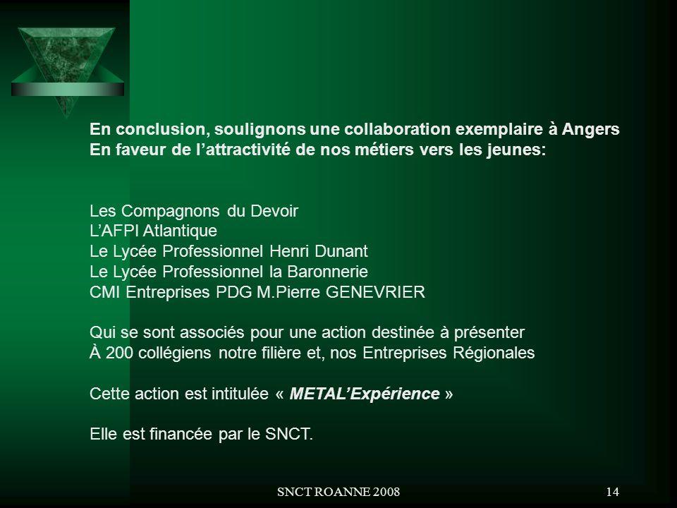 SNCT ROANNE 200814 En conclusion, soulignons une collaboration exemplaire à Angers En faveur de lattractivité de nos métiers vers les jeunes: Les Comp