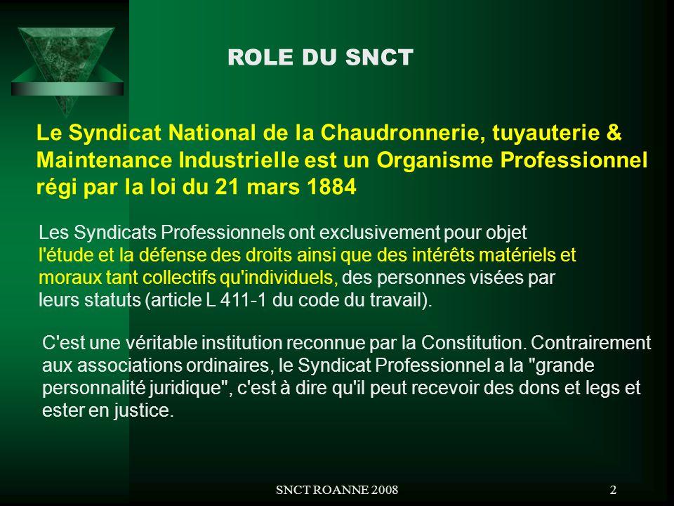 SNCT ROANNE 20082 Le Syndicat National de la Chaudronnerie, tuyauterie & Maintenance Industrielle est un Organisme Professionnel régi par la loi du 21