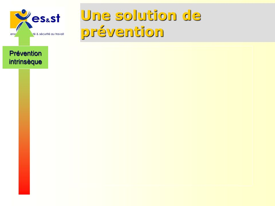 Une solution de prévention Préventionintrinsèque