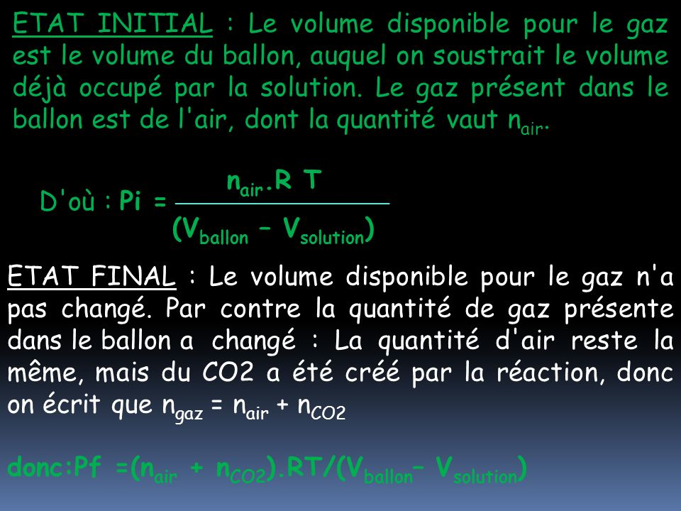 On peut alors écrire que ΔP = Pf – Pi = [(n air + n CO2 ).
