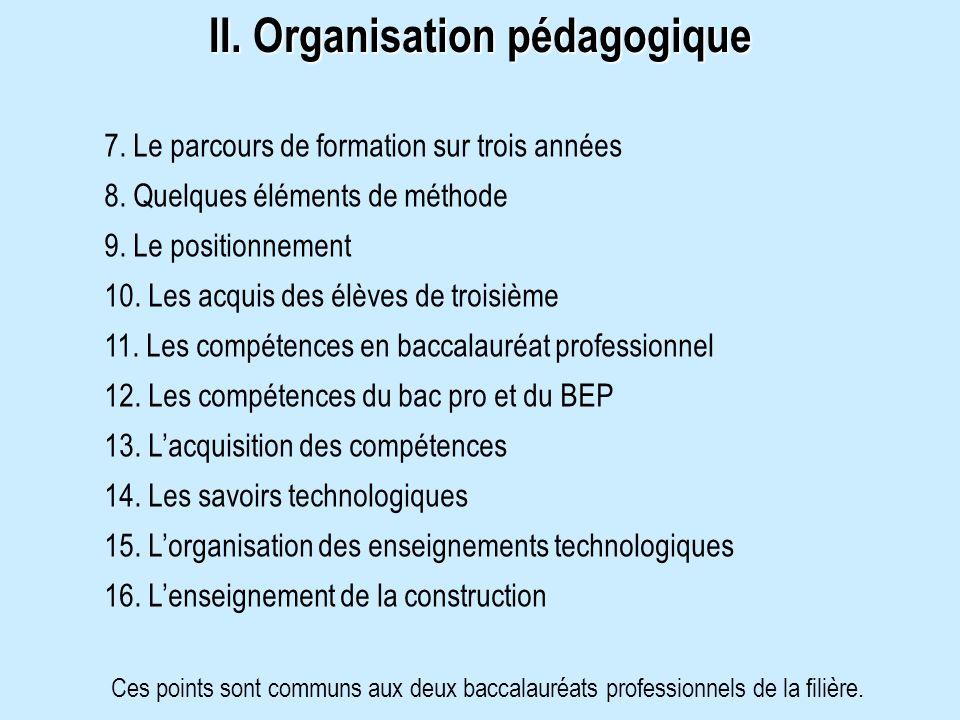 II. Organisation pédagogique 7. Le parcours de formation sur trois années 8. Quelques éléments de méthode 9. Le positionnement 10. Les acquis des élèv