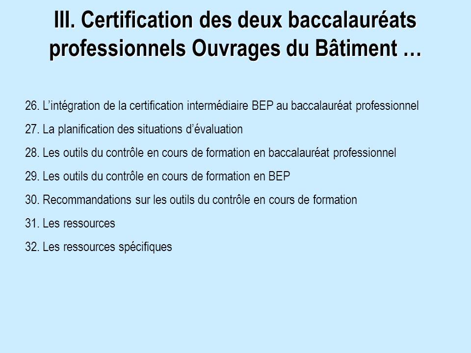 III. Certification des deux baccalauréats professionnels Ouvrages du Bâtiment … 26. Lintégration de la certification intermédiaire BEP au baccalauréat
