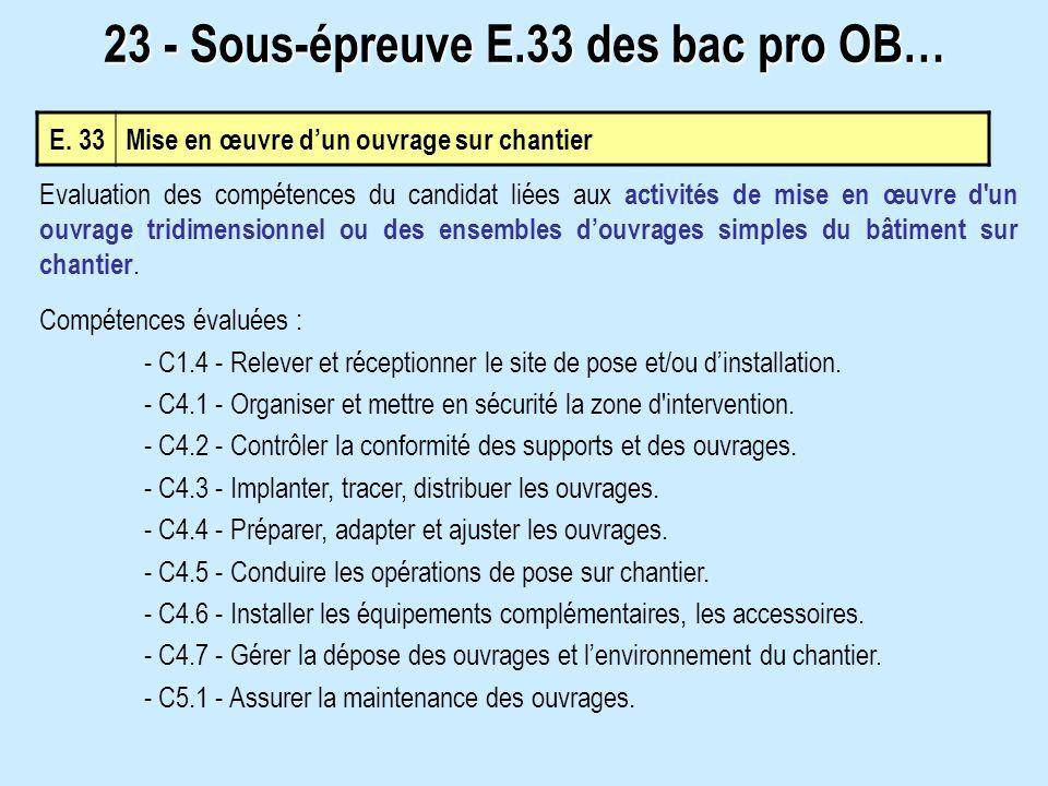 E. 33Mise en œuvre dun ouvrage sur chantier Evaluation des compétences du candidat liées aux activités de mise en œuvre d'un ouvrage tridimensionnel o