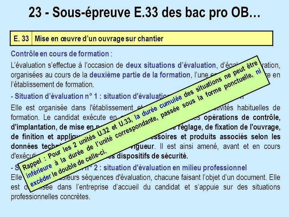 E. 33Mise en œuvre dun ouvrage sur chantier Contrôle en cours de formation : Lévaluation seffectue à loccasion de deux situations dévaluation, dégale